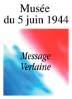 Musée du 5 juin 1944 - Message Verlaine